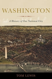 Washington - A History of Our National City ebook by Tom Lewis