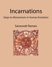 Incarnations - Steps to Momentum in Human Evolution ebook by Saraswati Raman