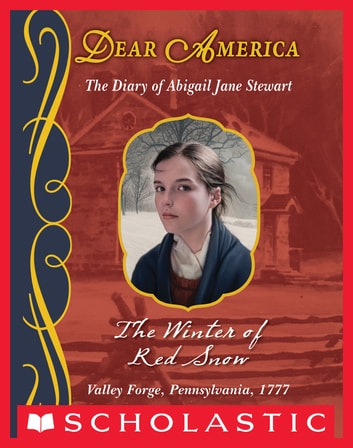 The Winter of Red Snow (Dear America) ebook by Kristiana Gregory