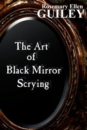 The Art of BLack Mirror Scrying ebook by Rosemary Ellen Guiley