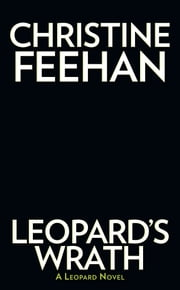 Leopard's Wrath 電子書 by Christine Feehan