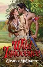 Wild Innocence ebook by Candace McCarthy