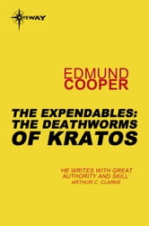 The Expendables: The Deathworms of Kratos - The Expendables Book 1 ebook by Edmund Cooper
