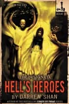 The Demonata: Hell's Heroes ebook by Darren Shan
