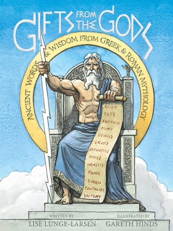 Gifts from the Gods - Ancient Words and Wisdom from Greek and Roman Mythology ebook by Lise Lunge-Larsen