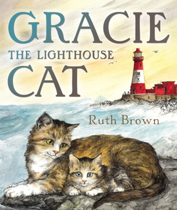 Gracie, the Lighthouse Cat ebook by Ruth Brown