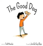 The Good Dog ebook by Jennifer Gray Olson,Todd Kessler