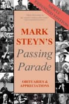 Mark Steyn's Passing Parade - Obituaries & Appreciations expanded edition ebook by Mark Steyn