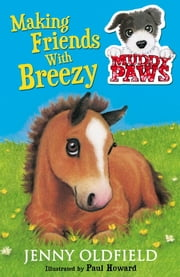 Muddy Paws 2: Making Friends with Breezy ebook by Jenny Oldfield