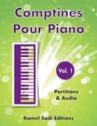 Comptines Pour Piano Vol. 1 eBook by Kamel Sadi