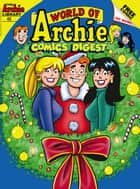 World of Archie Comics Digest #45 ebook by Archie Superstars
