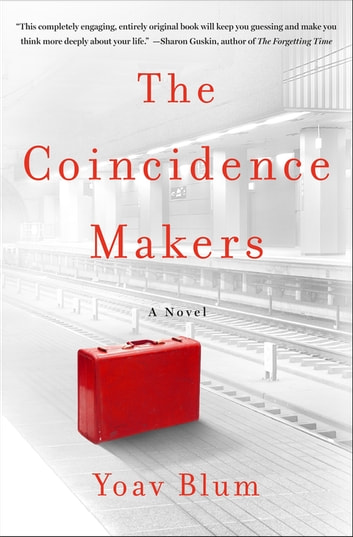 The Coincidence Makers - A Novel ebook by Yoav Blum