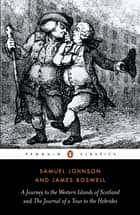A Journey to the Western Islands of Scotland and the Journal of a Tour to the Hebrides ebook by James Boswell,Samuel Johnson,Peter Levi