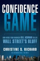 Confidence Game ebook by Christine S. Richard