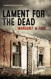 Lament For The Dead - A Contemporary Crime Thriller ebook by Margaret M Ford