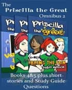 Priscilla the Great Omnibus 2 (2 book bundle, short stories, study guide questions) ebook by