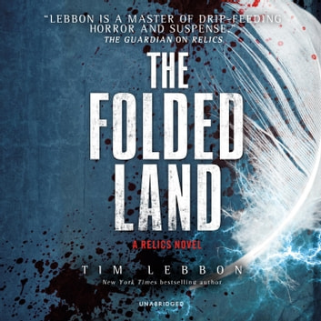 The Folded Land - A Relics Novel audiobook by Tim Lebbon