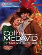 Her Cowboy's Christmas Wish (Mills & Boon American Romance) (Mustang Valley, Book 2) ebook by Cathy McDavid