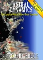 Astral Dynamics ebook by Robert Bruce