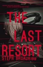 The Last Resort - A Lori Anderson Short Story ebook by Steph Broadribb