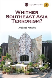 Whither Southeast Asia Terrorism? ebook by Arabinda Acharya