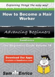 How to Become a Hair Worker - How to Become a Hair Worker ebook by Joya Thorne