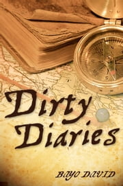 Dirty Diaries ebook by Bayo David