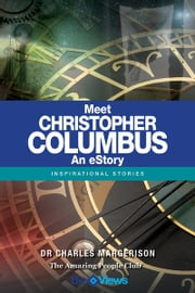 Meet Christopher Columbus - An eStory - Inspirational Stories ebook by Charles Margerison