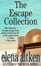 The Escape Collection ebook by Elena Aitken