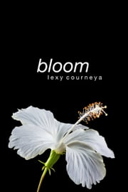 Bloom ebook by Lexy Courneya