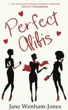 Perfect Alibis ebook by Jane Wenham-Jones
