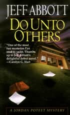 Do Unto Others ebook by Jeff Abbott