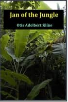 Jan of the Jungle ebook by Otis Kline