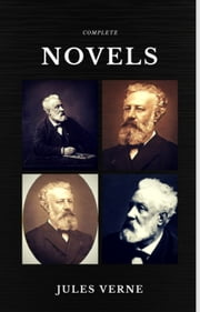 Jules Verne: The Classics Novels Collection (Quattro Classics) (The Greatest Writers of All Time) ebook by Jules Verne