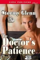The Doctor's Patience ebook by Stormy Glenn