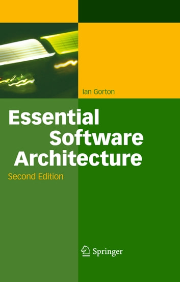 Essential Software Architecture ebook by Ian Gorton