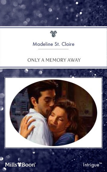 Only A Memory Away ebook by Madeline St. Claire