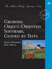 Growing Object-Oriented Software, Guided by Tests ebook by Steve Freeman, Nat Pryce