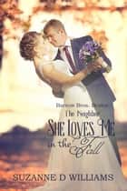She Loves Me In The Fall (The Neighbor) - Barrow Bros. Brides, #3 ebook by Suzanne D. Williams