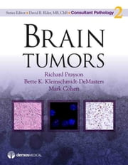 Brain Tumors ebook by Mark Cohen, MD,David Elder, MB, ChB,Bette K. Kleinschmidt-DeMasters, MD,Richard Prayson, MD
