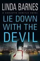 Lie Down with the Devil ebook by Linda Barnes