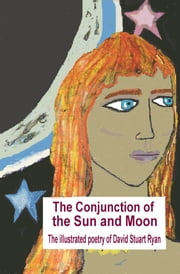 The Conjunction of the Sun and Moon: Book Two of the Seven Worlds ebook by David Stuart Ryan
