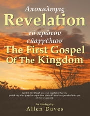 Revelation - The First Gospel Of The Kingdom ebook by Allen Daves