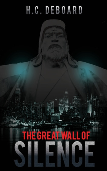 The Great Wall of Silence - The Silent Political Takeover of the United States ebook by H.C. Deboard