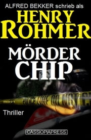 Mörder Chip: Thriller ebook by Kobo.Web.Store.Products.Fields.ContributorFieldViewModel