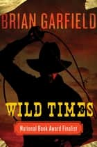 Wild Times ebook by Brian Garfield