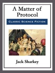 A Matter of Protocol ebook by Jack Sharkey