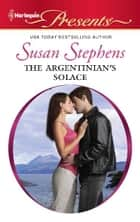 The Argentinian's Solace ebook by Susan Stephens