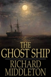 The Ghost Ship - And Others ebook by Richard Middleton