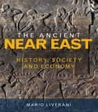 The Ancient Near East ebook by Mario Liverani